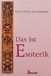 Das ist Esoterik - Hans-Dieter Leuenberger