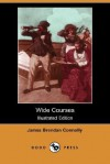 Wide Courses (Illustrated Edition) - James Connolly