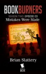 Mistakes Were Made (Bookburners Season 2 Book 3) - Brian Francis Slattery, Max Gladstone, Margaret Dunlap, Andrea Phillips, Mur Lafferty, Amal El-Mohtar
