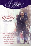 Under the Mistletoe Collection (A Timeless Romance Anthology Book 14) - Cindy Roland Anderson, Annette Lyon, Julie Coulter Bellon, Sarah M. Eden, Heather B. Moore, Jennifer Griffith