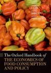 The Oxford Handbook of the Economics of Food Consumption and Policy - Jayson Lusk, Jutta Roosen, Jason F. Shogren