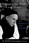 Engaging the World with Merton: On Retreat in Tom's Hermitage - M. Basil Pennington