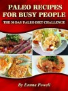 Paleo Recipes For Busy People - The 30 Day Paleo Diet Challenge - Emma Powell