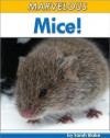 Marvelous Mice! Incredible Facts and Photos of Mice of Every Color, Shape, and Size! (Books for Children) - Sarah Blake, Educational Books for Kindle / Level 2 Readers