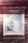 An Unexpected Frost (The Tucker Series Book 2) - David Johnson