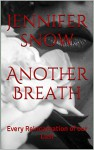 Another Breath: Every Reincarnation of our Lust - Jennifer Snow