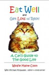 Eat Well & Get Lots of Rest: Wolfie's Guide to the Good Life - Wolfie Maine Coon, Michael McGaulley