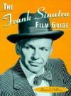 The Frank Sinatra Film Guide - Daniel O'Brien