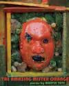 The Amazing Mister Orange: Poems - Marvin Tate