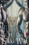 Fur-Ever Ours - Nikki Wild