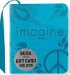 Imagine (Mini Book, Gift Card Holder) - Barbara Paulding