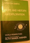 Hope and History: An Exploration (World Perspectives 54) - Morton Smith
