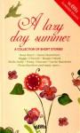 A Lazy Day Summer - Julia Mafcher, Santa Montefiore, Maggie O'Farrell, Penny Vinchenzi, Lynne Truss, Fiona Snyckers, Andrea Levy, Joanna Trollope