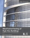 Wind Tunnel Testing of High-Rise Buildings (Ctbuh Technical Guides) - Peter Irwin, Roy Denoon, David Scott