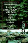 Exploring Washington's Wild Areas: A Guide for Hikers, Backpackers, Climbers, X-C Skiers and Paddlers - Marge Mueller, Ted Mueller