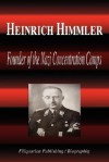 Heinrich Himmler - Founder of the Nazi Concentration Camps (Biography) - Biographiq