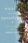 Waiting for the Apocalypse: A Memoir of Faith and Family - Veronica Chater