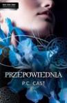 Przepowiednia - P.C. Cast