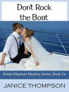 Don't Rock the Boat: (Christian Cozy Mystery) (Bridal Mayhem Mysteries Book 6) - Janice Thompson