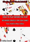 How to Play Before the Flop - Beginners Poker Strategy For Cash Games - Ashley Russell