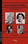 La Sociedad Inedita. Los Limites del Marxismo y del Progreso (Polanyi-Weil-Illich-Berry) - Mailer Mattie