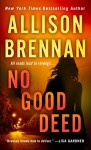 No Good Deed (Lucy Kincaid Novels Book 10) - Allison Brennan