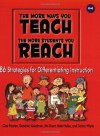 The More Ways You Teach the More Students You Reach: 86 Strategies for Differentiating Instruction - Char Forsten, Gretchen Goodman, Jim Grant, Betty Hollas, Donna Whyte