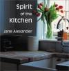 Spirit of the Kitchen (Spirit of the Home) - Jane Alexander