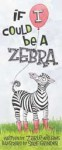 If I Could Be a Zebra - Zarle Williams