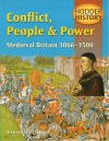 Conflict, People & Power: Medieval Britain 1066-1500 - Martyn Whittock