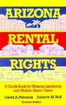 Arizona Rental Rights: A Guide Book for Tenants, Landlords and Mobile Home Users - David A. Peterson