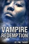 Vampire Redemption - Phil Tucker