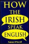How the Irish Speak English - Padraic O'Farrell
