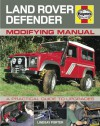 Land Rover Defender Modifying Manual: A Practical Guide to Upgrades - Lindsay Porter