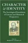 Character and Identity Vol. II: The Sociological Foundation of Literary and Historical Perspectives - Morton A. Kaplan, Professors World Peace Academy, Conference on Char