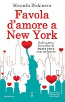 Favola d'amore a New York (eNewton Narrativa) (Italian Edition) - Miranda Dickinson