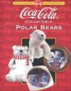 Coca-Cola Collectible Polar Bears - Beckett Publications