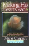 Making His Heart Glad (Heart For God Series) - Marie Chapian