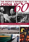 The People's Republic of China at 60: An International Assessment - William C. Kirby, Dwight H. Perkins, Elizabeth J. Perry, Peter Rowe, David Shambaugh, Zhihua Shen, Michael Szonyi, Xiaofei Tian, Alan Wachman, Alastair Johnston, Andrew Walder, Susanne Weigelin-Schwiedrzik, Martin Whyte, Timothy Cheek, Kuisong Yang, Sheena Chestnut, Mark