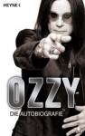 Ozzy: Die Autobiografie - Ozzy Osbourne, Chris Ayres, Ute Mihr