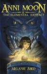 Anni Moon and The Elemental Artifact: An Elemental Fantasy Adventure (The Anni Moon Series) (Volume 1) - Melanie Abed, Hisham Abed