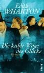 Die kühle Woge des Glücks : Roman - Edith Wharton