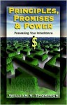 Principles, Promise and Power: Christian Living Counseling Finance and Career - William Thompson