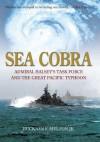 Sea Cobra: Admiral Halsey's Task Force and the Great Pacific Typhoon - Buckner F. Melton Jr.