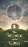 The Serpent In The Glass by Andrews, D.M. (2011) Paperback - D.M. Andrews