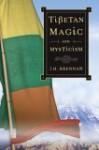 Tibetan Magic and Mysticism - J.H. Brennan