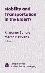 Mobility and Transportation in the Elderly - K. Warner Schaie