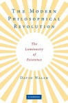 The Modern Philosophical Revolution: The Luminosity of Existence - David Walsh