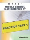 MTEL Middle School Mathematics 47 Practice Test 1 - Sharon Wynne