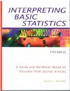 Interpreting Basic Statistics: A Guide and Workbook Based on Excerpts from Journal Articles - Zealure C. Holcomb
